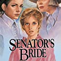 Senator's Bride (       UNABRIDGED) by Jane Peart Narrated by Renee Raudman