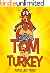 TOM THE TURKEY (Books for Kids: Funny...