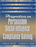 img - for Perspectives on Persuasion, Social Influence, and Compliance Gaining book / textbook / text book