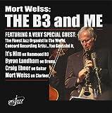 echange, troc Mort Weiss - Mort Weiss: The B3 & Me
