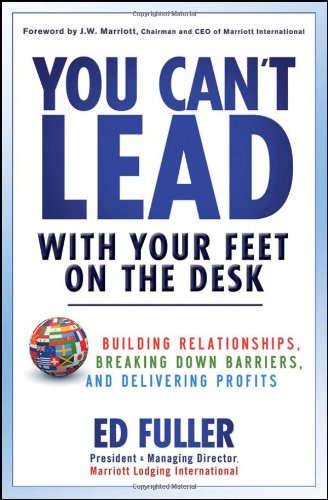 You Can't Lead With Your Feet On the Desk: Building...