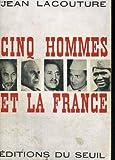 Cinq hommes et la France. (2020022230) by LACOUTURE, Jean