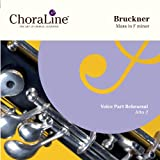ChoraLine Voice Part Rehearsal Recordings Bruckner Mass in F Minor ALTO 2 Voice Part Rehearsal CD