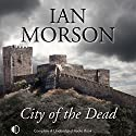 City of the Dead Audiobook by Ian Morson Narrated by Gordon Griffin