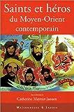 echange, troc Catherine Mayeur-Jaouen, Collectif - Saints et héros du Moyen-Orient contemporain