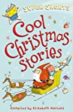 img - for Cool Christmas Stories (Super Shorts) book / textbook / text book
