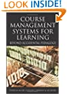 Course Management Systems for Learning: Beyond Accidental Pedagogy