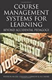 img - for Course Management Systems for Learning: Beyond Accidental Pedagogy book / textbook / text book