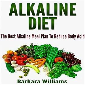 Alkaline Diet: The Best Alkaline Meal Plan to Reduce Body Acid Audiobook
