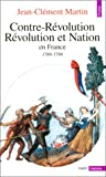 Contre-révolution, Révolution et nation en France, 1789-1799