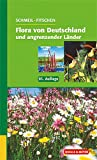 Image de Flora von Deutschland und angrenzender Länder: Ein Buch zum Bestimmen der wild wachsenden und häuf