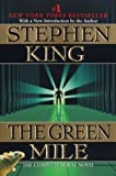 The Green Mile: A Novel in Six Parts (The Complete Serial Novel) (0452278902) by Stephen; Stephen King King
