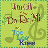 Jim Gill Sings Do Re Mi on his Toe Leg Knee ~ Jim Gill