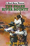 img - for Snake River Bounty (Black Horse Western) book / textbook / text book