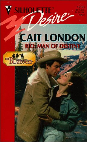 Rio: Man Of Destiny (The Blaylocks) (Silhouette Desire, 1233), CAIT LONDON