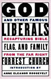 img - for God and Other Famous Liberals: Recapturing Bible, Flag, and Family from the Far Right book / textbook / text book