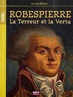 Robespierre, la Terreur et la Vertu