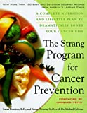 img - for The Strang Cookbook for Cancer Prevention: A Complete Nutrition and Lifestyle Plan to Dramatically Lower Your Cancer Risk book / textbook / text book
