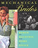 Mechanical Brides: Women and Machines from Home to Office (1878271970) by Ellen Lupton