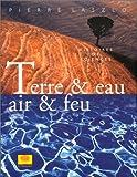 echange, troc Pierre Laszlo - Terre et eau, air et feu