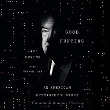 Good Hunting: An American Spymaster's Story (       UNABRIDGED) by Jack Devine Narrated by Malcolm Hillgartner