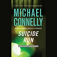 Suicide Run: Three Harry Bosch Stories (       UNABRIDGED) by Michael Connelly Narrated by Len Cariou