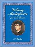 Debussy Masterpieces for Solo Piano: 20 Works (Dover Music for Piano) (0486424251) by Debussy, Claude