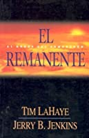 El Remanente: Al Borde Del Armagedon (Left Behind) (Spanish Edition)