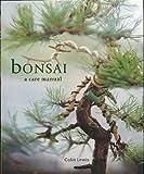Bonsai (A Care Manual)