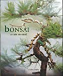 Bonsai: A Care Manual