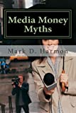 Media Money Myths: A Personal and Professional Journey of Debunking