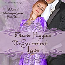 The Sweetest Love (Sons of Worthington Series Book 3) (       UNABRIDGED) by Marie Higgins Narrated by Jaicie Kirkpatrick