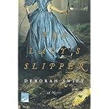 The Lady's Slipper: A Novel (Reading Group Gold) ~ Deborah Swift