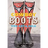 Cowboy Boots: Art and SoleDwight Yoakam�ɂ��