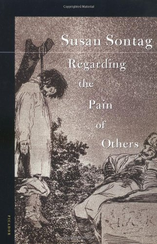 regarding the pain of others thesis Regarding the pain of others no we should be taken for granted when the subject is looking at other people's pain prize for translation | susan sontag.