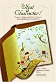 What a Character! Character Study as a Guide to Literary Meaning Making in Grades K-8 (No. 563-846) Junko Yokota Sharon O'Neal) and Nancy L. Roser Miriam G. Martinez