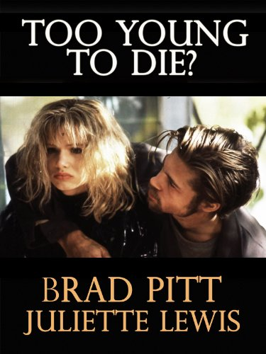 Amazon.com: Too Young To Die: Brad Pitt, Juliette Lewis