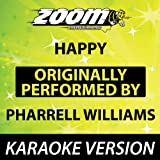Happy (Originally By Pharrell Williams) [No Backing Vocals] {Karaoke Version}