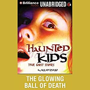 The Glowing Ball of Death: Haunted Kids Series | [Allan Zullo]