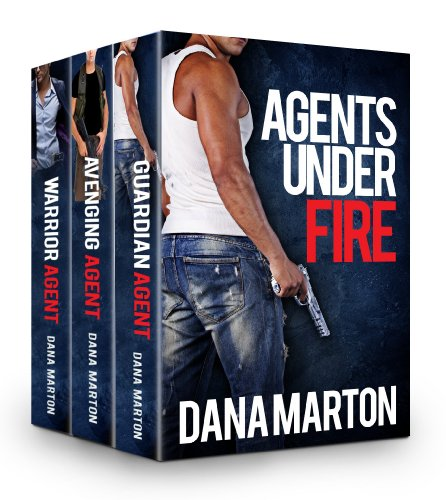 Agents Under Fire (Guardian Agent, Avenging Agent, Warrior Agent) by Dana Marton