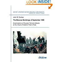 The Moscow Bombings of September 1999: Examinations of Russian Terrorist Attacks at the Onset of Vladimir Putin's...