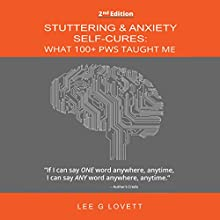Stuttering & Anxiety Self-Cures: What 100+ Pws Taught Me Audiobook by Lee G Lovett Narrated by Lee G. Lovett