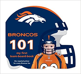 Denver Broncos 101: My First Team-Board-Book