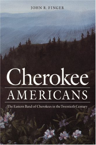 Cherokee Americans: The Eastern Band of Cherokees in the...