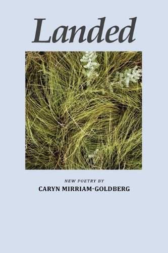 Landed: New Poetry, CARYN MIRRIAM-GOLDBERG