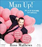 Man Up!: Tales of My Delusional Self-...