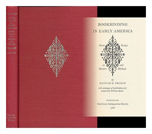 Bookbinding in Early America: Seven Essays on Masters and Methods