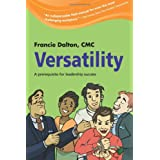 Versatility: A Prerequisite for Leadership Success ~ Francie Dalton