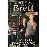Don't Mess with Brett (Brett Cornell Series Book 9) ~ David D. D'Aguanno
