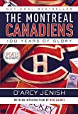 The Montreal Canadiens: 100 Years of Glory